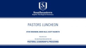 David Sills – Pastor's Luncheon – Center for Pastoral Leadership & Preaching