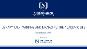 Library Talk: Thomas Kidd and Keith Harper – Writing and Managing the Academic Life