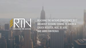 Reaching the Nations 2017 – Breakout: Coming to America