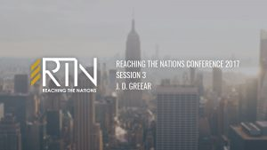 Reaching the Nations 2017 – Session 3
