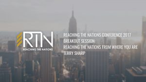 Reaching the Nations 2017 – Breakout: Reaching the Nations from Where You Are