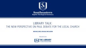 Library Talk: Michael Bird – The New Perspective on Paul Debate for the Local Church