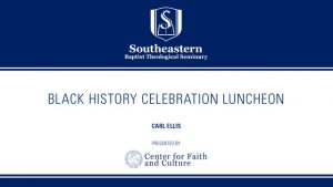 2018 Black History Celebration Luncheon – Carl Ellis