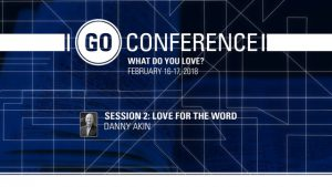 Danny Akin – Love for the Word – GO Conference 2018