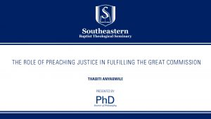 Thabiti Anyabwile – The Role of Preaching Justice in Fulfilling the Great Commission