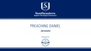 Jim Shaddix – Preaching Daniel – Christ-Centered Exposition Workshop
