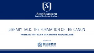 Library Talk: The Formation of the Canon