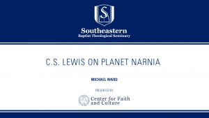 Michael Ward – C.S. Lewis on Planet Narnia
