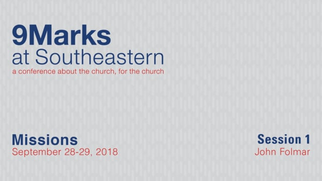 9Marks at Southeastern 2018 – Missions: Session 1