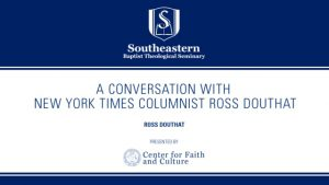 A Conversation with New York Times Columnist Ross Douthat