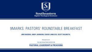 9Marks: Pastors' Roundtable Breakfast