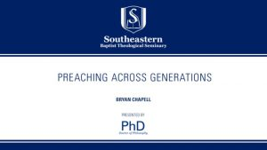 Bryan Chapell – Preaching Across Generations