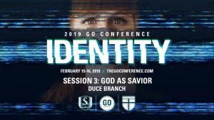 Duce Branch – God as Savior – GO Conference 2019