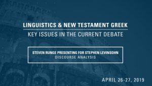Stephen Levinsohn – Discourse Analysis – Linguistics & New Testament Greek Conference 2019