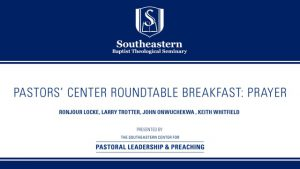 Pastors' Center Roundtable Breakfast: Prayer