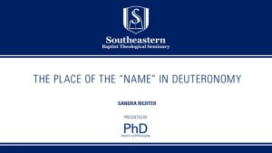 "Sandra Richter – The Place of the ""Name"" in Deuteronomy"