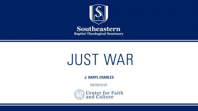 J. Daryl Charles – Just War