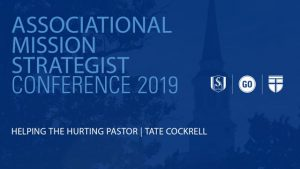 NCAMS 2019 – Helping the Hurting Pastor – Tate Cockrell
