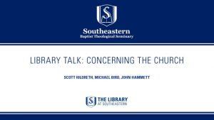 LibraryTalk: Concerning the Church