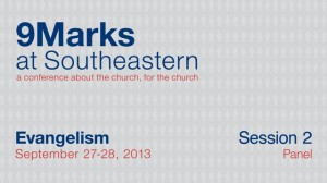 9Marks at Southeastern 2013 – Evangelism: Session 2 Panel