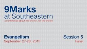 9Marks at Southeastern 2013 – Evangelism: Session 5 Panel
