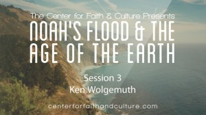 Noah's Flood and the Age of the Earth – Session 3
