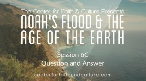 Noah's Flood and the Age of the Earth – Session 6C