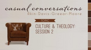Casual Conversations: Culture & Theology – Session 2