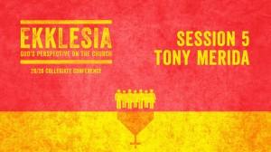 Tony Merida – 20/20 Collegiate Conference 2014 – Session 5