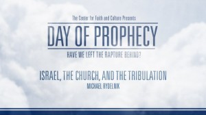 Day of Prophecy – Israel, the Church, and the Tribulation – Michael Rydelnik