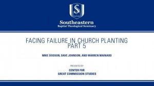 Facing Failure In Church Planting – Part 5