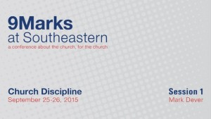 9Marks at Southeastern 2015 – Church Discipline: Session 1