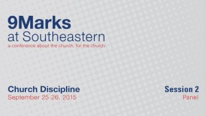 9Marks at Southeastern 2015 – Church Discipline: Session 2 Panel