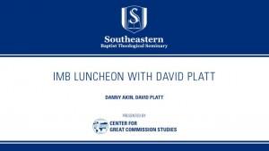 IMB Luncheon with David Platt