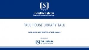 Library Talk: Paul House