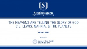 The Heavens Are Telling the Glory of God: C.S. Lewis, Narnia, & The Planets