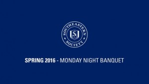Southeastern Society – Spring 2016 Monday Evening Banquet