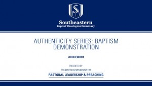 Authenticity Series: Baptism – Demonstration