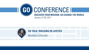 Brianna Copeland – GO Talk: Walking in Justice – GO Conference 2017