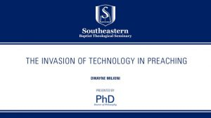 Dwayne Milioni – The Invasion of Technology in Preaching