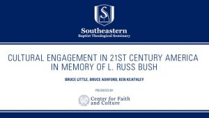 Cultural Engagement in 21st Century America Lunch: In Memory of L. Russ Bush