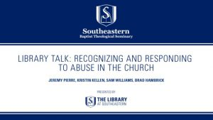Library Talk: Recognizing and Responding  to Abuse in the Church