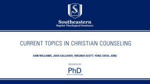 Ph.D. Colloquium – Current Topics in Christian Counseling