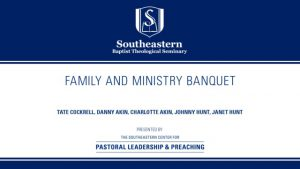 Family and Ministry Banquet –  Center for Pastoral Leadership & Preaching