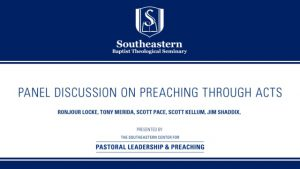 Panel Discussion on Preaching Through Acts – Christ-Centered Exposition Workshop 2019