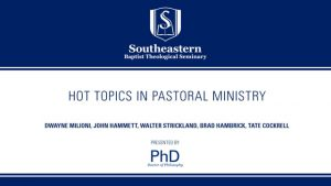 Hot Topics in Pastoral Ministry