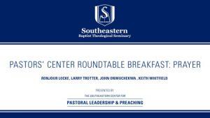 Pastors' Center Roundtable Breakfast: Prayer