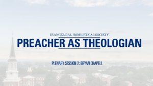 Plenary Session 2 – Bryan Chapell