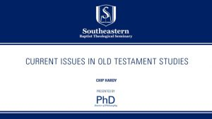 Chip Hardy – Current Issues in OT Studies