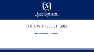 Q & A with Lee Strobel
